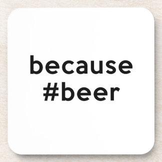 Porque cerveza posavasos de bebidas