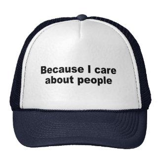 Porque cuido sobre gente gorras