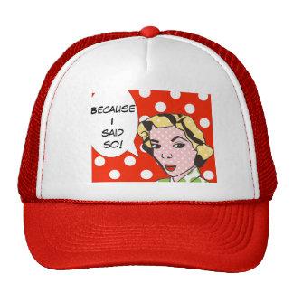 Porque dije tan el gorra del camionero