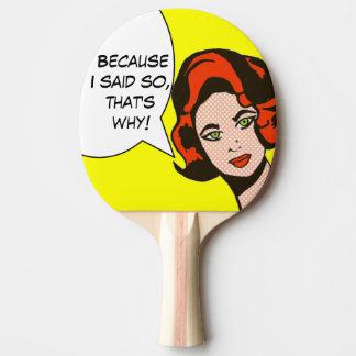 Porque dije tan la paleta del ping-pong del cómic pala de ping pong