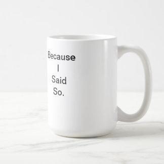 Porque dije tan la taza