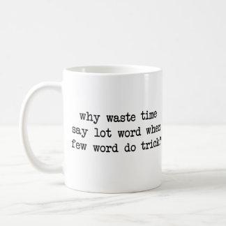 Porqué el tiempo inútil dice que palabra de la taza de café