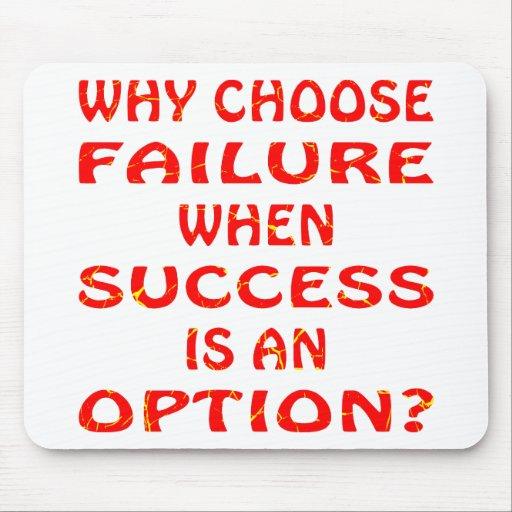 Porqué elija el fracaso cuando el éxito es una opc tapete de ratón