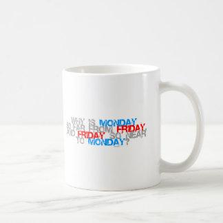Porqué es viernes así que cercanos a lunes - comed tazas de café