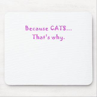 Porque gatos que es por qué mousepad
