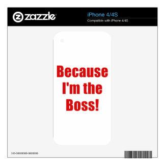 Porque Im Boss Calcomanías Para El iPhone 4S