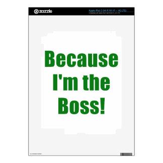 Porque Im Boss iPad 3 Skin