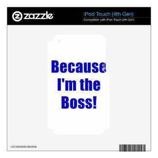 Porque Im Boss iPod Touch 4G Calcomanías