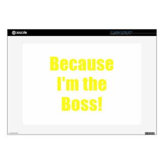 Porque Im Boss Portátil 38,1cm Skins