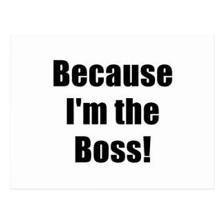 Porque Im Boss Postales
