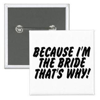 Porque Im la novia que es por qué Pins