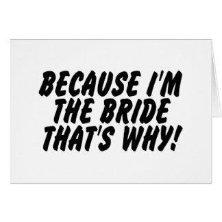 Porque Im la novia que es por qué Tarjeta De Felicitación