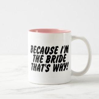 Porque Im la novia que es por qué Taza De Café De Dos Colores