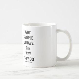 Porqué la gente se comporta la manera ella hace tazas de café