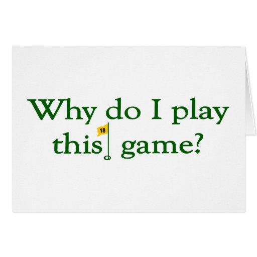 Porqué lo hace el juego de I este juego (el golf) Tarjetas