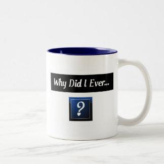 Porqué lo hizo la taza de I nunca…