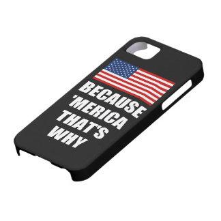 PORQUE MERICA QUE ES PORQUÉ caso del iPhone 5 de iPhone 5 Case-Mate Carcasas