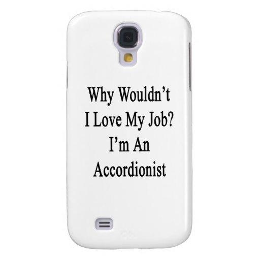 Porqué no yo ame mi trabajo que soy acordeonista