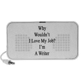 Porqué no yo ame mi trabajo que soy escritor iPhone altavoces