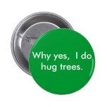 Porqué sí, abrazo árboles pins