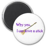 Porqué sí, puedo conducir un palillo iman