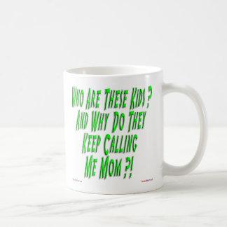 Porqué son que me llaman taza de la mamá