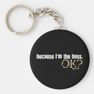 Porque soy Boss Llavero Redondo Tipo Pin