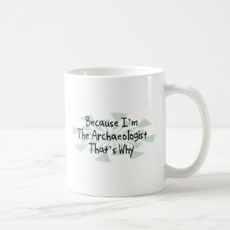 Porque soy el arqueólogo taza de café