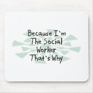Porque soy el asistente social tapete de ratón