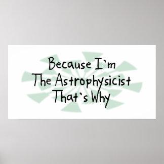 Porque soy el astrofísico posters