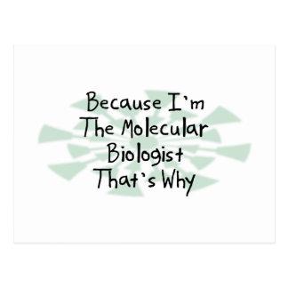 Porque soy el biólogo molecular postal