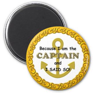 Porque soy el capitán y dije tan iman de nevera