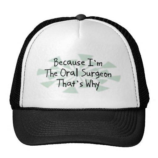 Porque soy el cirujano oral gorro