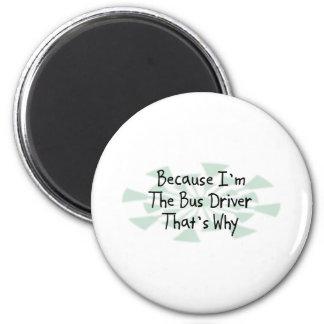 Porque soy el conductor del autobús imán redondo 5 cm