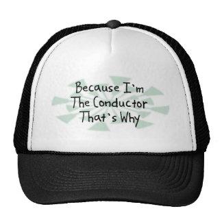 Porque soy el conductor gorra