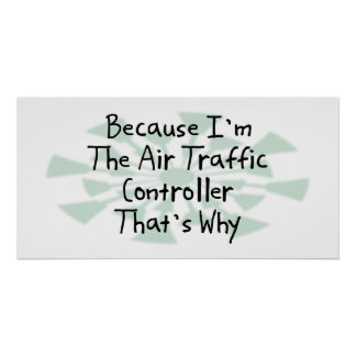 Porque soy el controlador aéreo poster