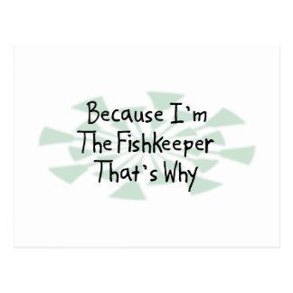 Porque soy el Fishkeeper Tarjeta Postal