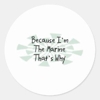 Porque soy el infante de marina pegatina redonda