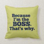 Porque soy el jefe, ése es por qué almohada