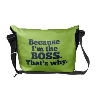 Porque soy el jefe ése es por qué bolsas messenger
