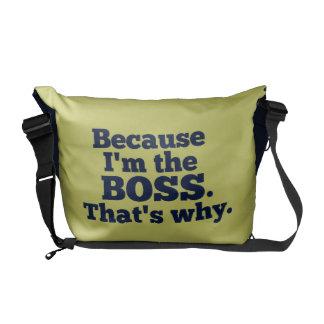 Porque soy el jefe ése es por qué bolsa messenger