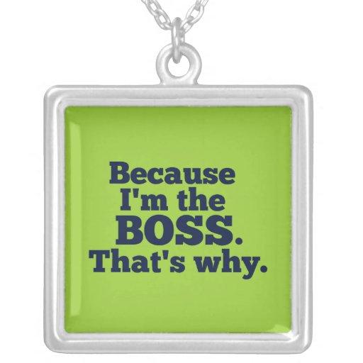 Porque soy el jefe, ése es por qué colgante cuadrado