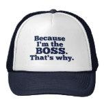 Porque soy el jefe, ése es por qué gorro