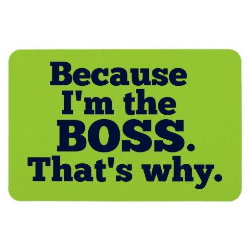 Porque soy el jefe, ése es por qué imán de vinilo