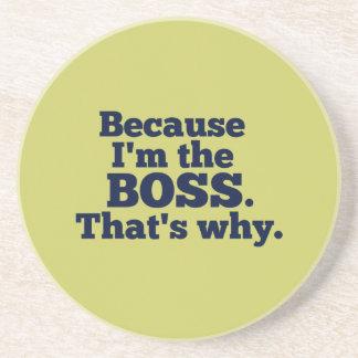 Porque soy el jefe, ése es por qué posavasos para bebidas