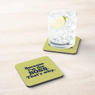 Porque soy el jefe, ése es por qué posavasos de bebida