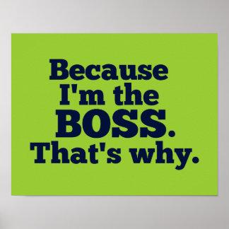 Porque soy el jefe, ése es por qué póster