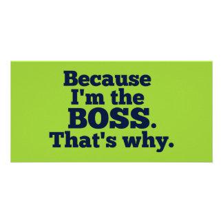 Porque soy el jefe, ése es por qué tarjeta fotográfica personalizada