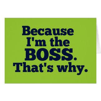 Porque soy el jefe, ése es por qué tarjeta de felicitación