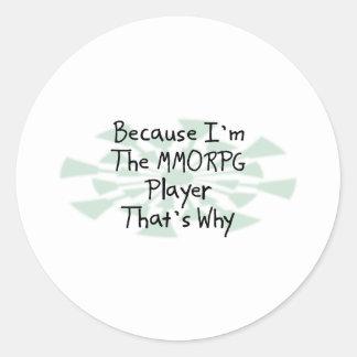 Porque soy el jugador de MMORPG Etiquetas Redondas